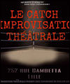 Réservation LE CATCH D'IMPROVISATION THEATRALE